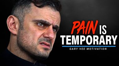 PAIN IS TEMPORARY - Gary Vaynerchuk's Ultimate Advice for Students & Young People