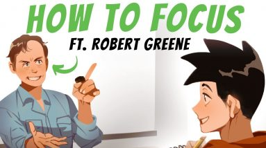 3 Tips for Better Focus - (ft. Robert Greene)